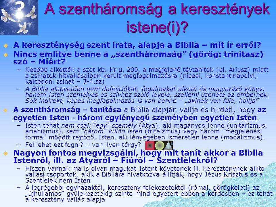 Csak egy Isten van  Számos Bibliai vers ír erről: –pl.