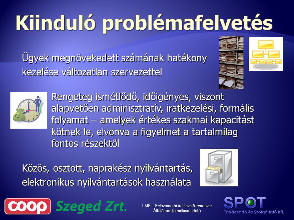 LMS – Felszámolói iratkezelő rendszer Általános Termékismertető Készítette: Kedves Zoltán Kovács József Regényi Zoltán Készült:2011.