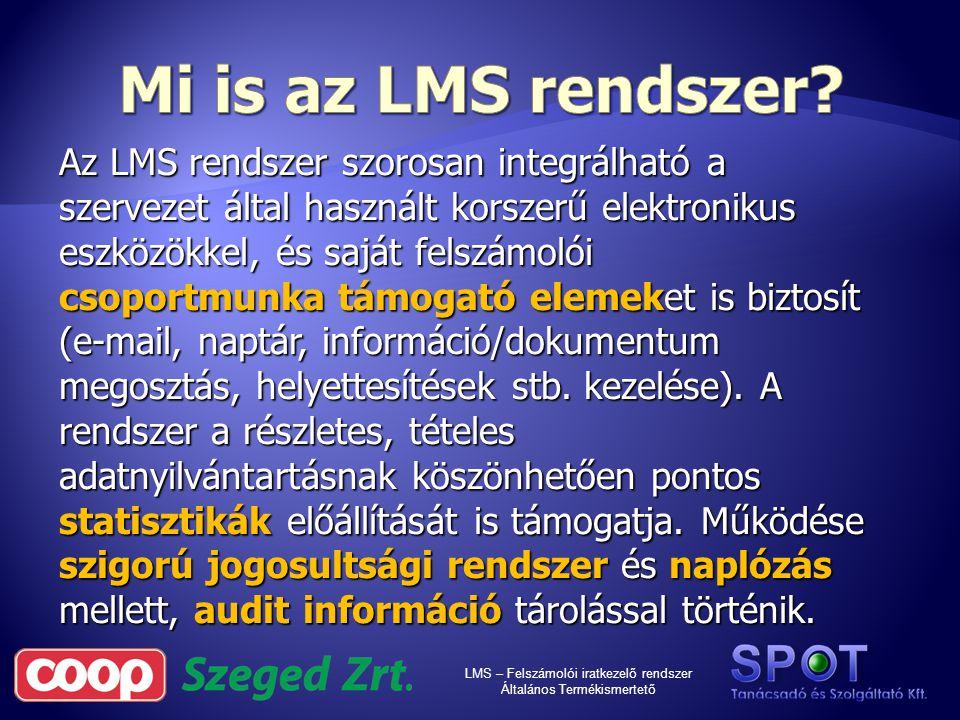 LMS – Felszámolói iratkezelő rendszer Általános Termékismertető Az LMS rendszer szorosan integrálható a szervezet által használt korszerű elektronikus eszközökkel, és saját felszámolói csoportmunka támogató elemeket is biztosít (e-mail, naptár, információ/dokumentum megosztás, helyettesítések stb.