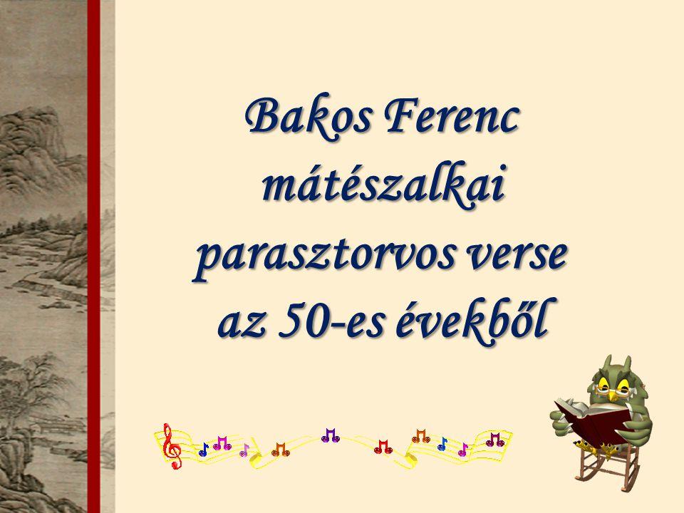 Bakos Ferenc mátészalkai parasztorvos verse az 50-es évekből