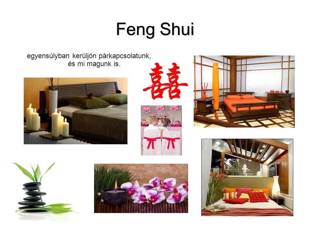 Feng Shui egyensúlyban kerüljön párkapcsolatunk, és mi magunk is.
