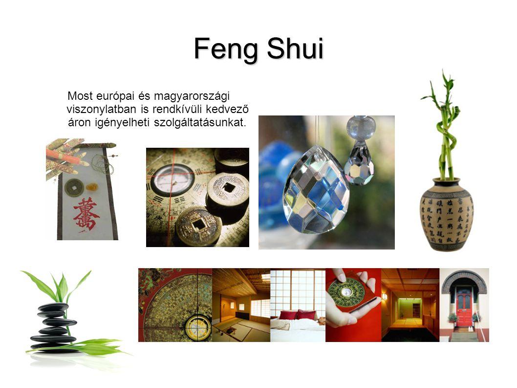 Feng Shui Most európai és magyarországi viszonylatban is rendkívüli kedvező áron igényelheti szolgáltatásunkat.