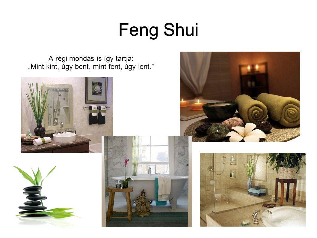 """Feng Shui A régi mondás is így tartja: """"Mint kint, úgy bent, mint fent, úgy lent."""