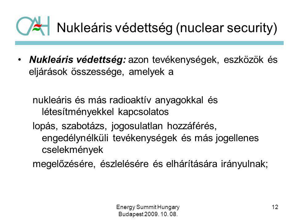 12 Nukleáris védettség (nuclear security) Nukleáris védettség: azon tevékenységek, eszközök és eljárások összessége, amelyek a nukleáris és más radioa