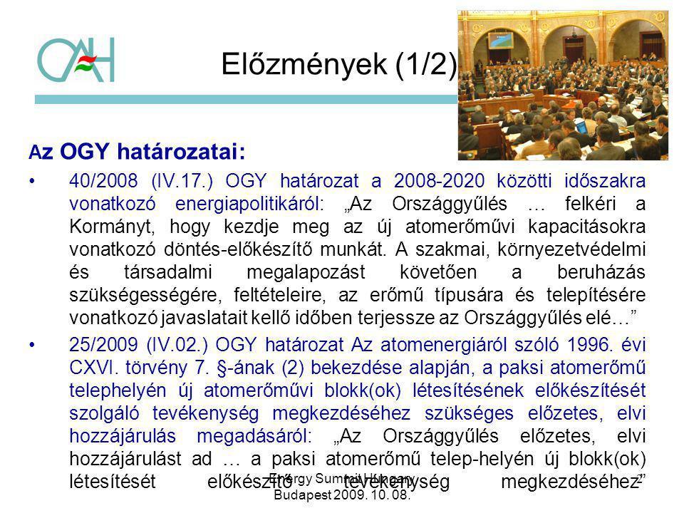 """2 Előzmények (1/2) A z OGY határozatai: 40/2008 (IV.17.) OGY határozat a 2008-2020 közötti időszakra vonatkozó energiapolitikáról: """"Az Országgyűlés …"""