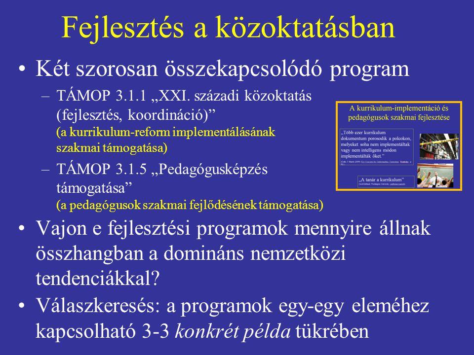 """Fejlesztés a közoktatásban Két szorosan összekapcsolódó program –TÁMOP 3.1.1 """"XXI. századi közoktatás (fejlesztés, koordináció)"""" (a kurrikulum-reform"""