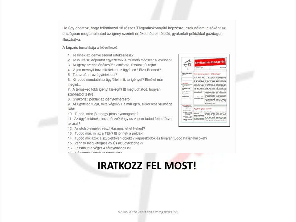 IRATKOZZ FEL MOST! www.ertekesitestamogatas.hu