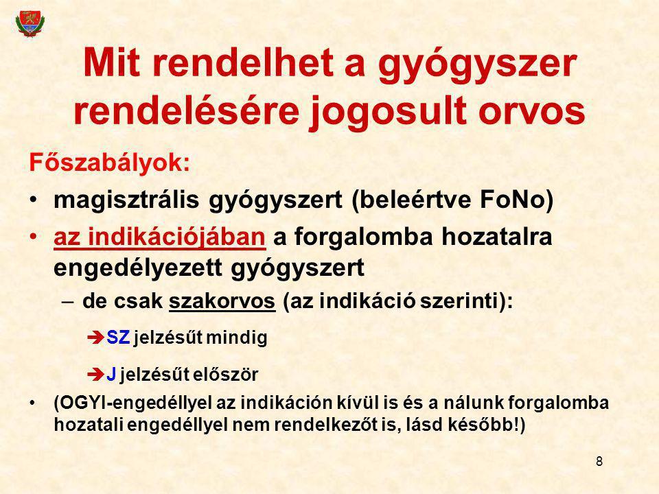 39 Gyógyszeranyag kiadása Csak, ha FoNo dosim van Egyébként kiadható, de nem gyógyászati célú felhasználásnak minősül (veszélyes anyag- és prekurzor-jogszabályok!)