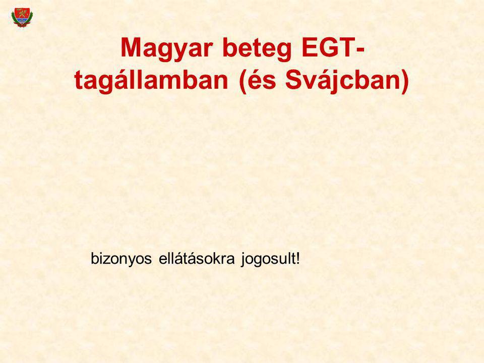 Magyar beteg EGT- tagállamban (és Svájcban) bizonyos ellátásokra jogosult!