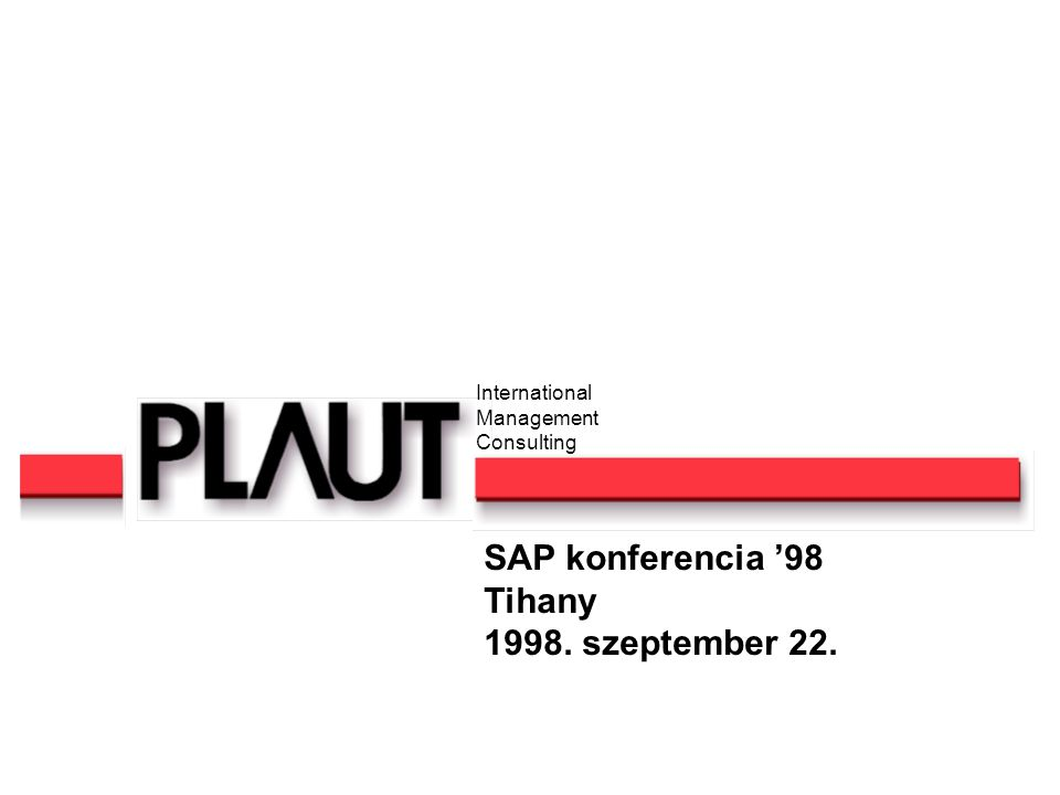 Noé Gábor 1 PLAUT International Management Consulting SAP Retail SAP konferencia '98 Tihany 1998.