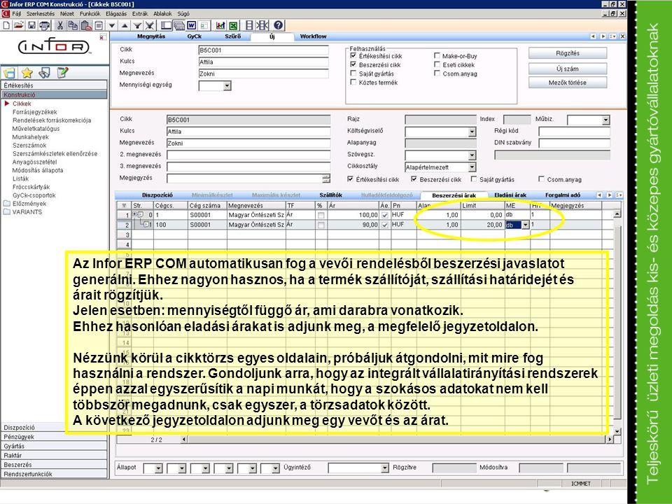 Az Infor ERP COM automatikusan fog a vevői rendelésből beszerzési javaslatot generálni. Ehhez nagyon hasznos, ha a termék szállítóját, szállítási hatá