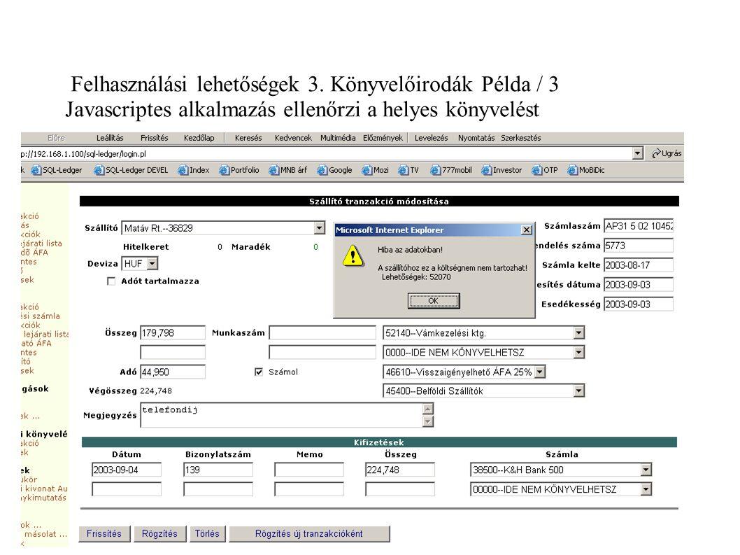 Felhasználási lehetőségek 3. Könyvelőirodák Példa / 3 Javascriptes alkalmazás ellenőrzi a helyes könyvelést