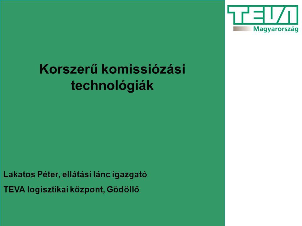 Korszerű komissiózási technológiák Lakatos Péter, ellátási lánc igazgató TEVA logisztikai központ, Gödöllő