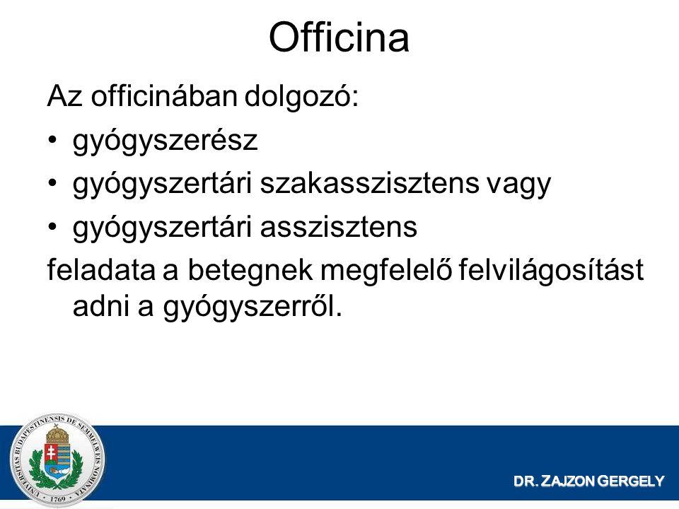 Officina Az officinában dolgozó: gyógyszerész gyógyszertári szakasszisztens vagy gyógyszertári asszisztens feladata a betegnek megfelelő felvilágosítá
