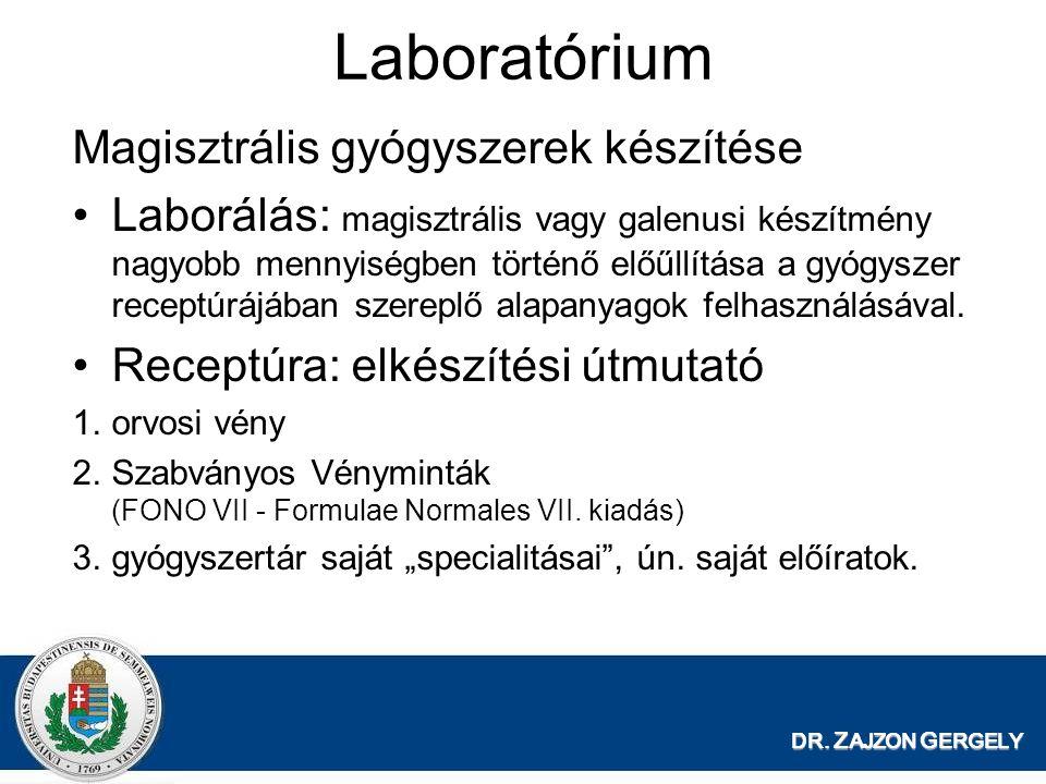 Laboratórium Magisztrális gyógyszerek készítése Laborálás: magisztrális vagy galenusi készítmény nagyobb mennyiségben történő előűllítása a gyógyszer