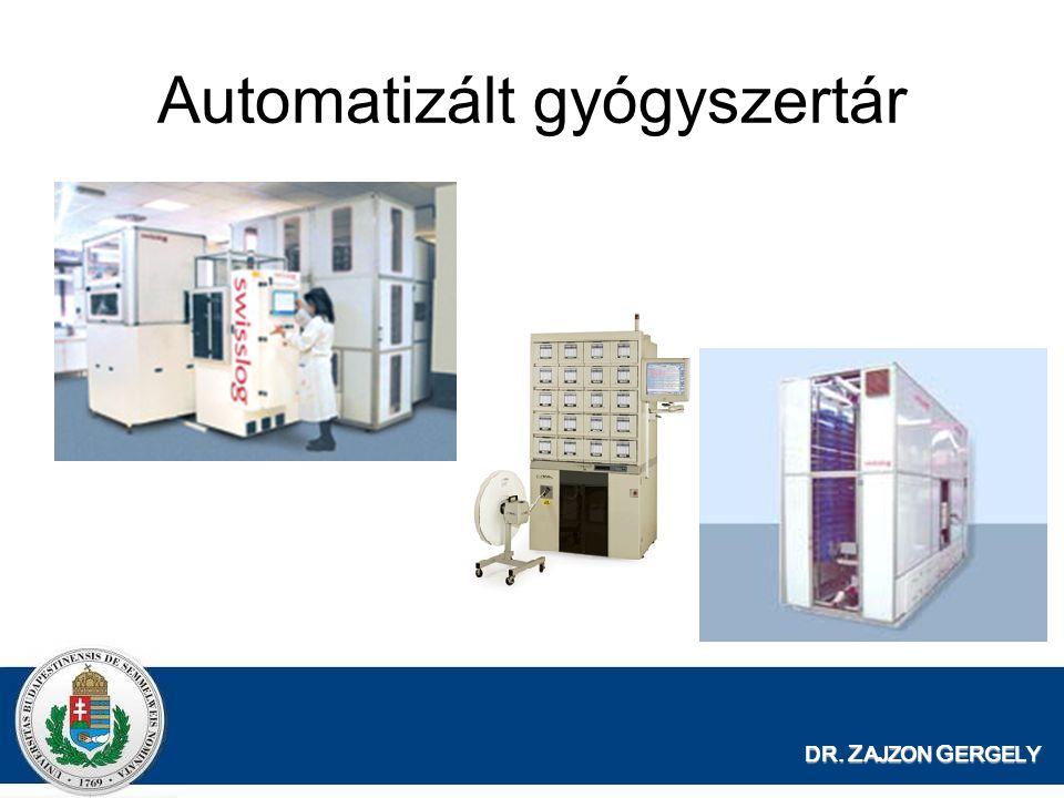DR. Z AJZON G ERGELY Automatizált gyógyszertár