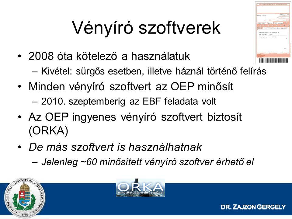 DR. Z AJZON G ERGELY 2008 óta kötelező a használatuk –Kivétel: sürgős esetben, illetve háznál történő felírás Minden vényíró szoftvert az OEP minősít