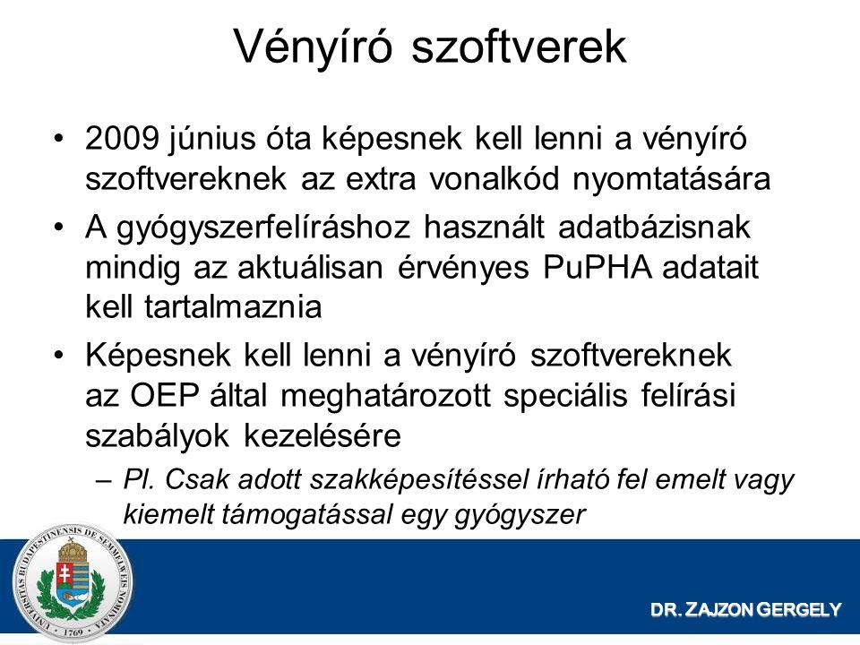 DR. Z AJZON G ERGELY 2009 június óta képesnek kell lenni a vényíró szoftvereknek az extra vonalkód nyomtatására A gyógyszerfelíráshoz használt adatbáz