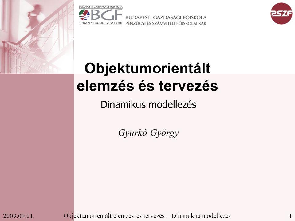 12Objektumorientált elemzés és tervezés – Dinamikus modellezés2009.09.01.