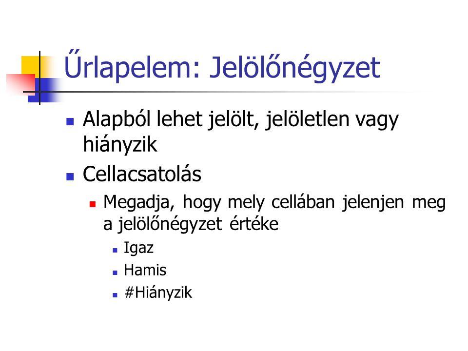 Űrlapelem: Listapanel Bemeneti tartomány A listában megjelenő értékek tartománya Cellacsatolás Ebben a cellában adja vissza, hogy hányadik eleme van kijelölve a listának Kijelölés típusa Egyszeres – Ezt használjuk