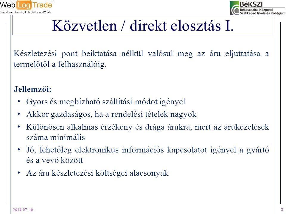 2014.07. 10. 4 Közvetlen / direkt elosztás II.