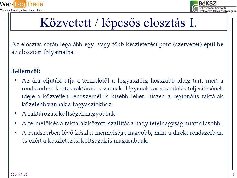 2014.07. 10. 7 Közvetett / lépcsős elosztás II.