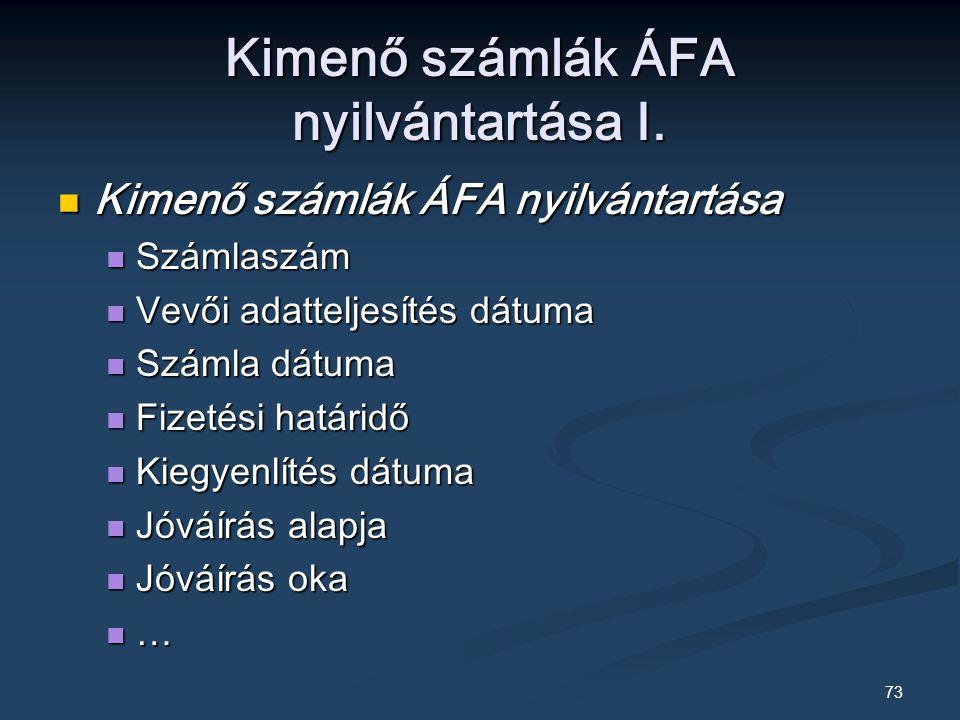 73 Kimenő számlák ÁFA nyilvántartása I.