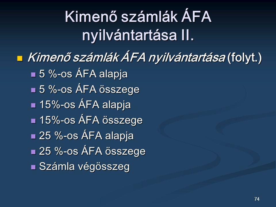 74 Kimenő számlák ÁFA nyilvántartása II.
