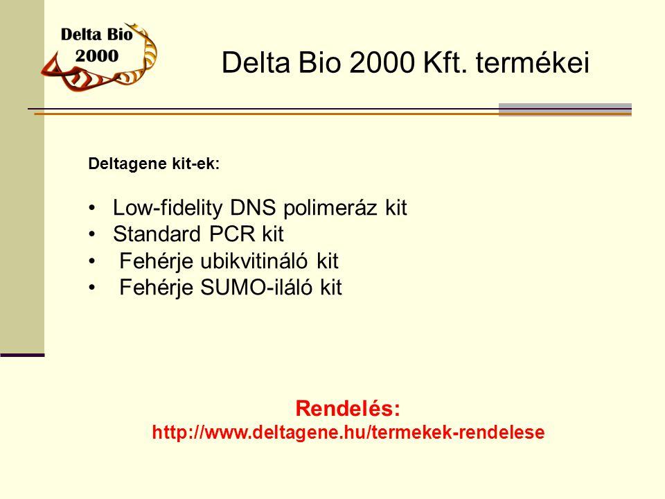 Delta Bio 2000 Kft. termékei Rendelés: http://www.deltagene.hu/termekek-rendelese Deltagene kit-ek: Low-fidelity DNS polimeráz kit Standard PCR kit Fe