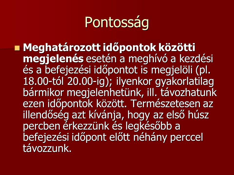 Pontosság Meghatározott időpontok közötti megjelenés esetén a meghívó a kezdési és a befejezési időpontot is megjelöli (pl. 18.00-tól 20.00-ig); ilyen