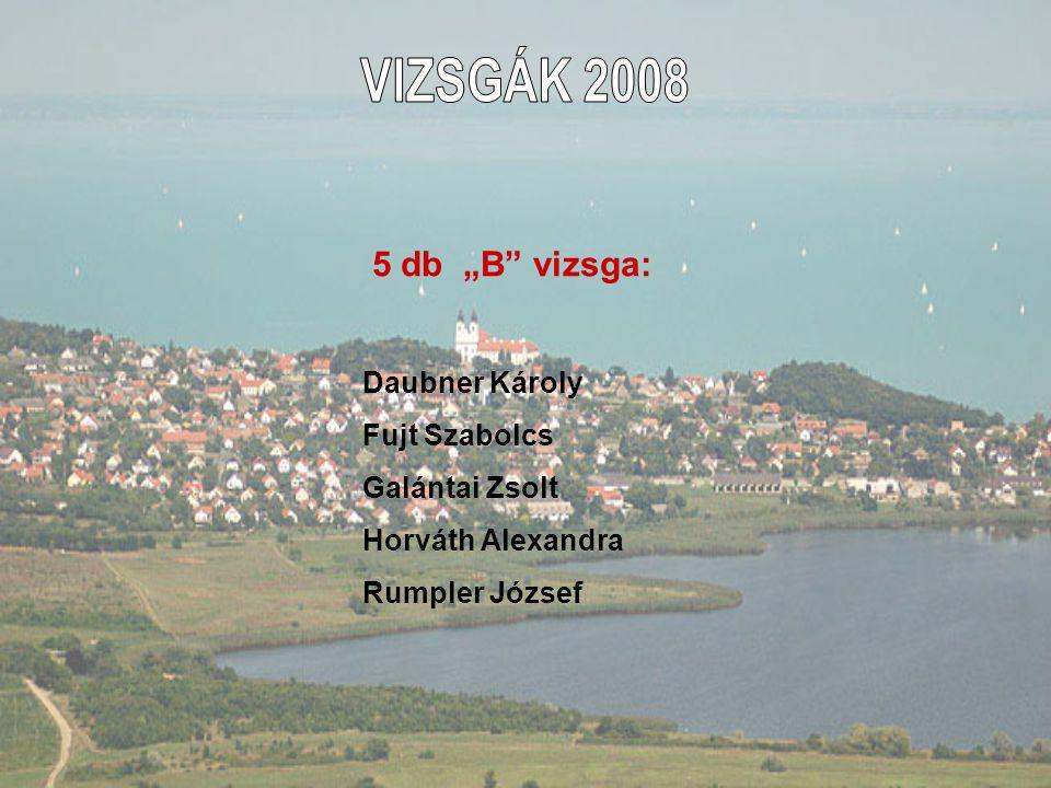 """5 db """"B"""" vizsga: Daubner Károly Fujt Szabolcs Galántai Zsolt Horváth Alexandra Rumpler József"""
