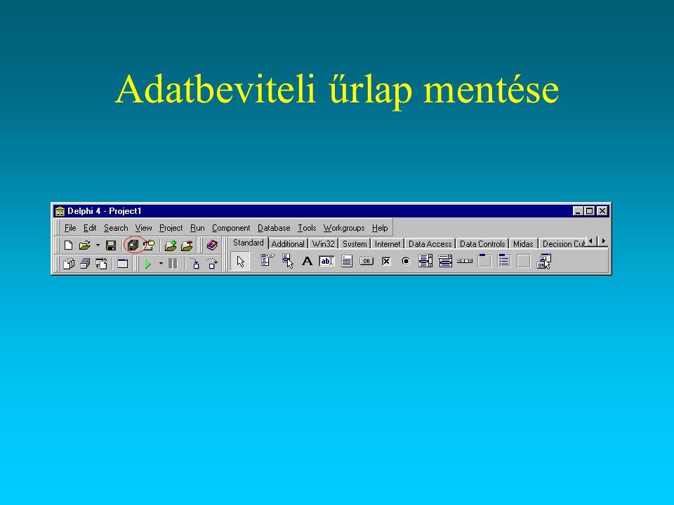 Az adatbeviteli űrlap fordítása A nyomógomb hatására lefut a program (interpreter), de ezzel párhuzamosan elkészül egy exe állomány (compiler), ami a Delphi nélkül is futtatható.