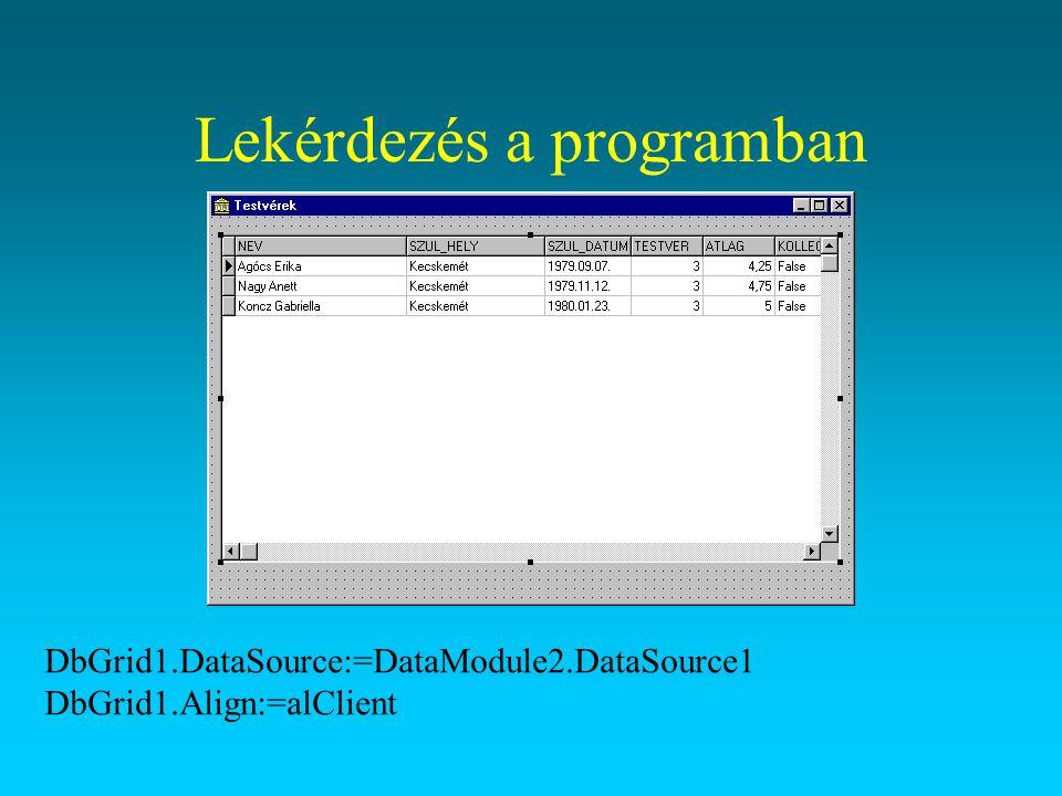 DbGrid1.DataSource:=DataModule2.DataSource1 DbGrid1.Align:=alClient
