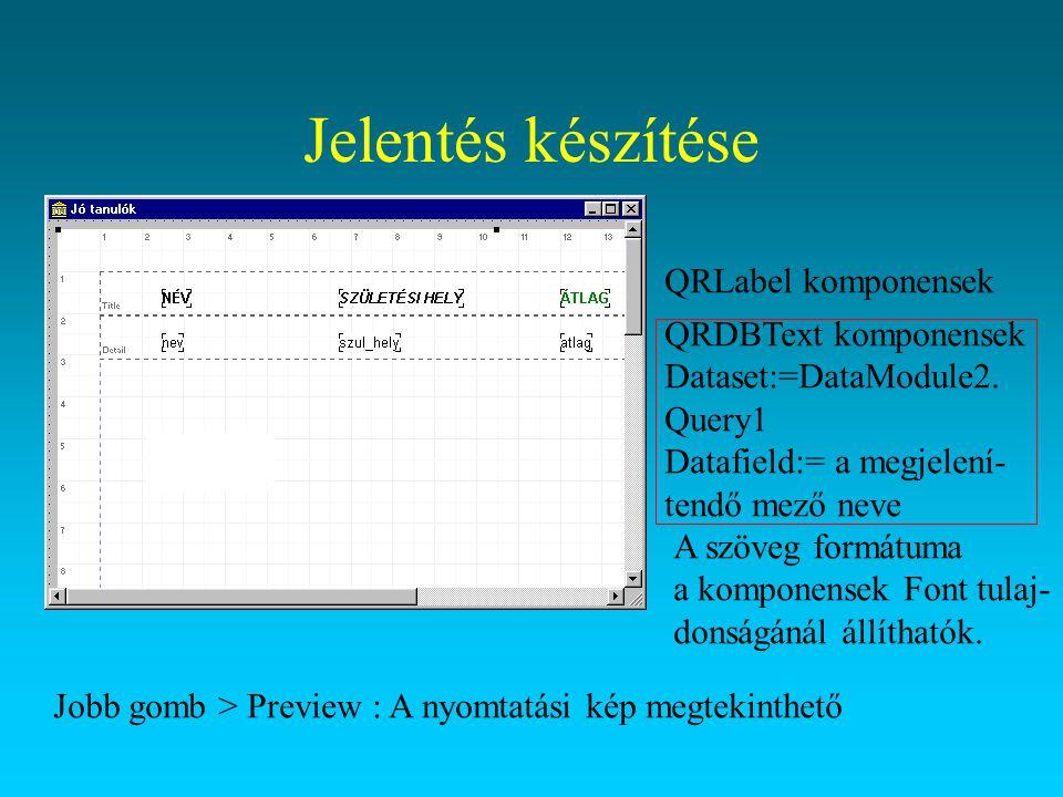 QRLabel komponensek QRDBText komponensek Dataset:=DataModule2. Query1 Datafield:= a megjelení- tendő mező neve A szöveg formátuma a komponensek Font t