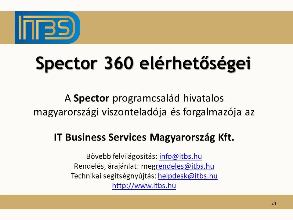 Spector 360 elérhetőségei A Spector programcsalád hivatalos magyarországi viszonteladója és forgalmazója az IT Business Services Magyarország Kft. Bőv