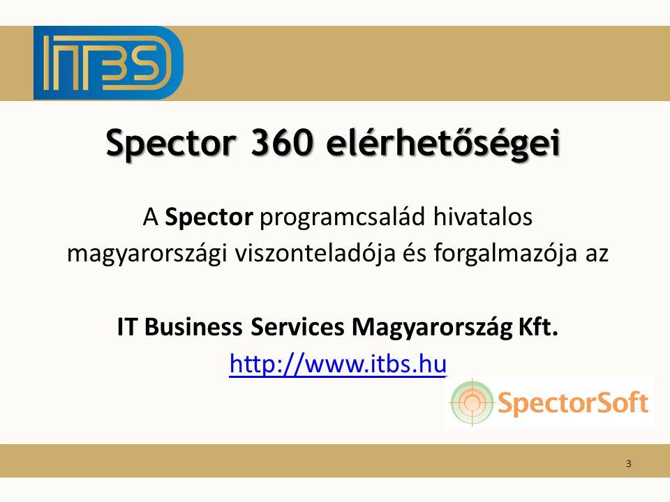 Spector 360 elérhetőségei A Spector programcsalád hivatalos magyarországi viszonteladója és forgalmazója az IT Business Services Magyarország Kft.