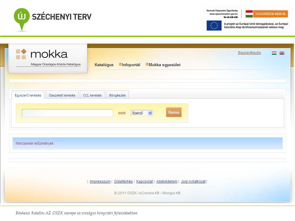 Bánkeszi Katalin: AZ OSZK szerepe az országos könyvtári fejlesztésekben
