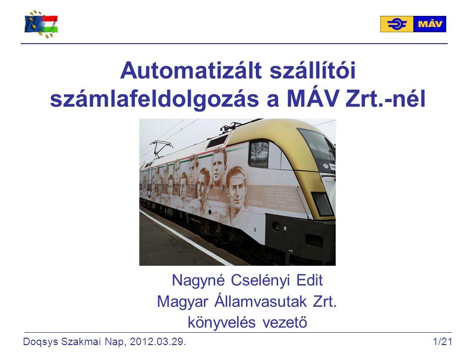 Automatizált szállítói számlafeldolgozás a MÁV Zrt.-nél Nagyné Cselényi Edit Magyar Államvasutak Zrt.
