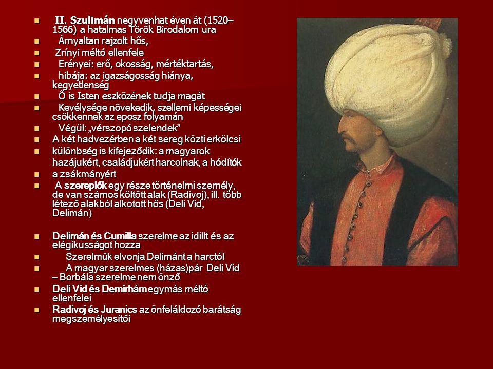 II. Szulimán negyvenhat éven át (1520– 1566) a hatalmas Török Birodalom ura II. Szulimán negyvenhat éven át (1520– 1566) a hatalmas Török Birodalom ur