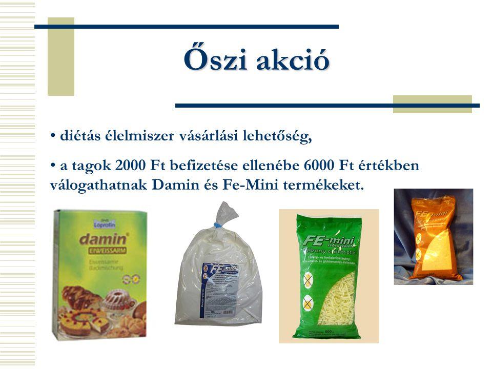 Őszi akció diétás élelmiszer vásárlási lehetőség, a tagok 2000 Ft befizetése ellenébe 6000 Ft értékben válogathatnak Damin és Fe-Mini termékeket.