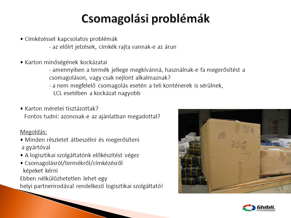 Címkézéssel kapcsolatos problémák - az előírt jelzések, címkék rajta vannak-e az árun Karton minőségének kockázatai - amennyiben a termék jellege megk