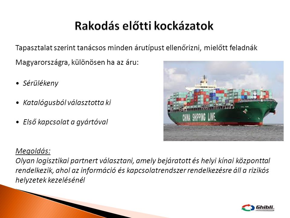 Tapasztalat szerint tanácsos minden árutípust ellenőrizni, mielőtt feladnák Magyarországra, különösen ha az áru: Sérülékeny Katalógusból választotta k