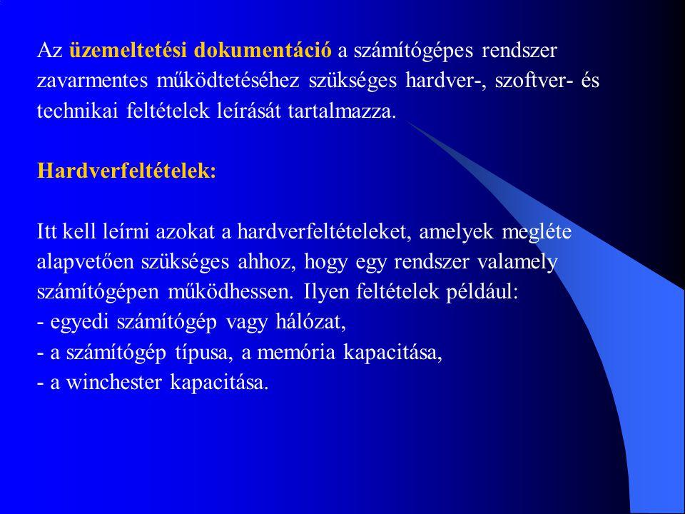 Az üzemeltetési dokumentáció a számítógépes rendszer zavarmentes működtetéséhez szükséges hardver-, szoftver- és technikai feltételek leírását tartalmazza.