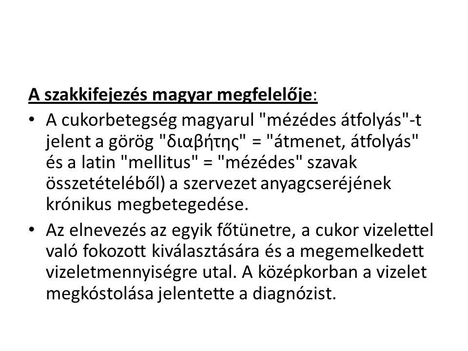 A szakkifejezés magyar megfelelője: A cukorbetegség magyarul