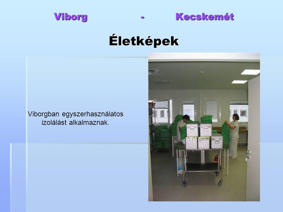 Viborgban egyszerhasználatos izolálást alkalmaznak.