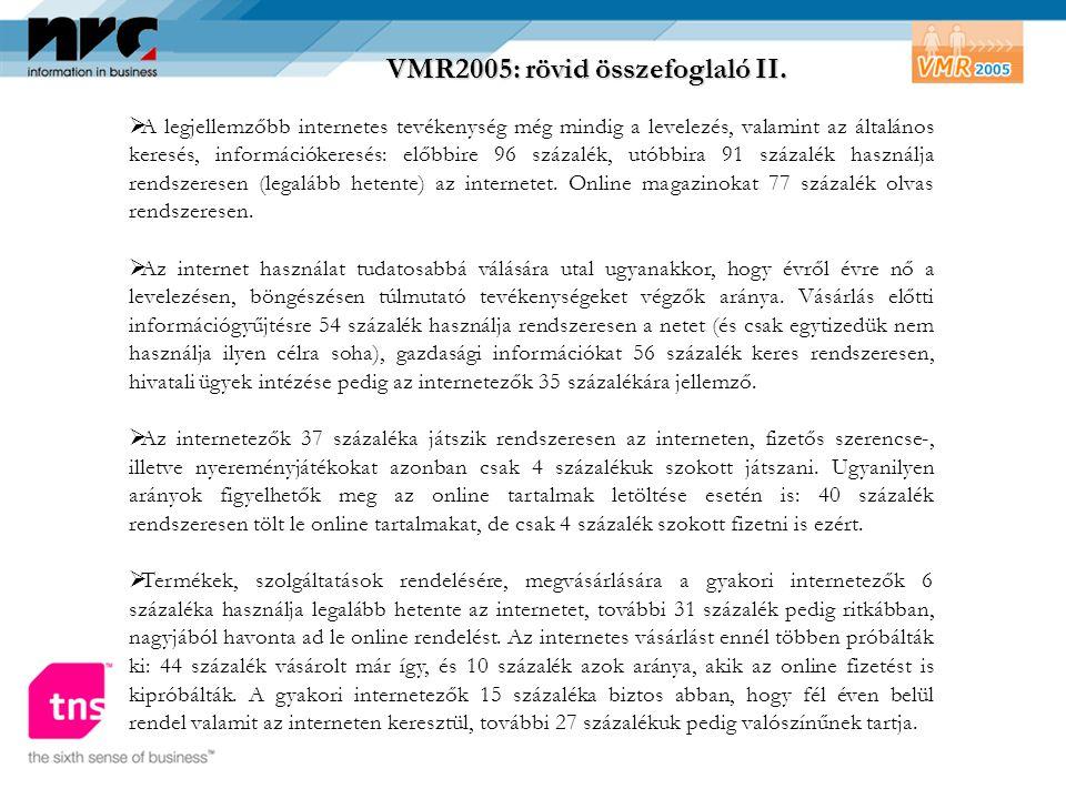 VMR2005: rövid összefoglaló II.