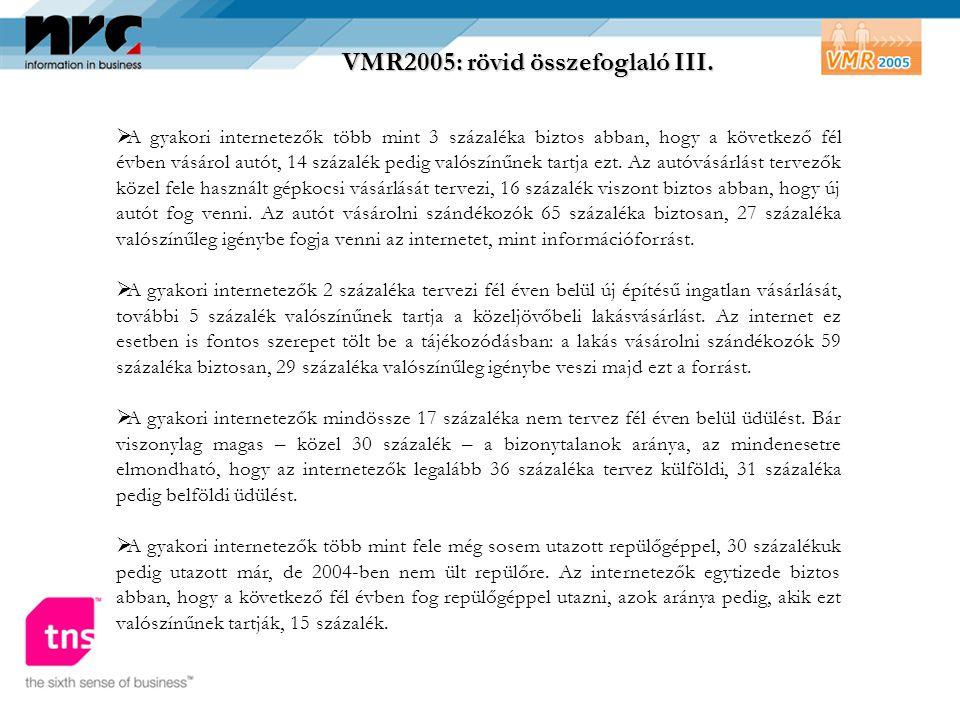 VMR2005: rövid összefoglaló III.