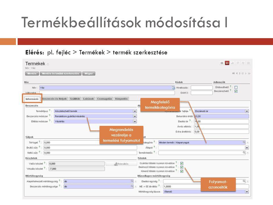 Termékbeállítások módosítása I Elérés: pl.