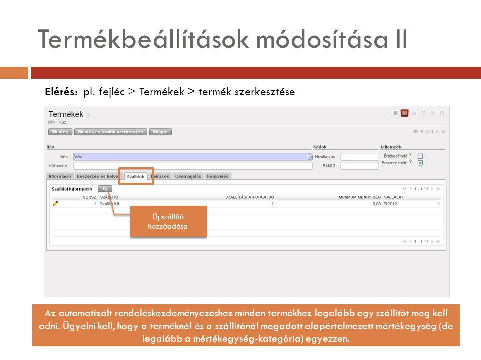 Termékbeállítások módosítása II Elérés: pl.