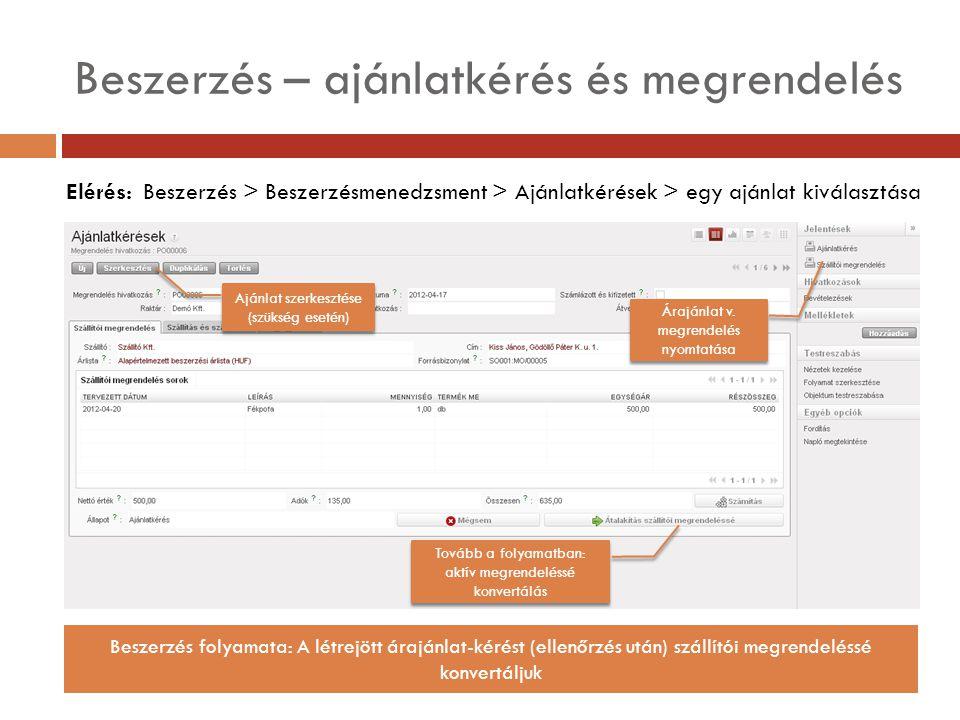 Beszerzés – ajánlatkérés és megrendelés Elérés: Beszerzés > Beszerzésmenedzsment > Ajánlatkérések > egy ajánlat kiválasztása Beszerzés folyamata: A létrejött árajánlat-kérést (ellenőrzés után) szállítói megrendeléssé konvertáljuk Ajánlat szerkesztése (szükség esetén) Árajánlat v.